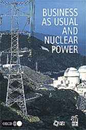 Business as Usual and Nuclear Power by OECD Publishing; Nuclear Energy Agency