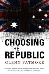 Choosing the Republic by Glenn Patmore