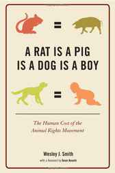 A Rat Is a Pig Is a Dog Is a Boy by Wesley  J. Smith
