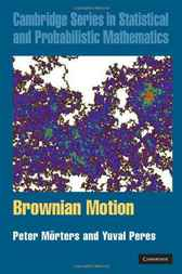 Brownian Motion by Peter Mörters