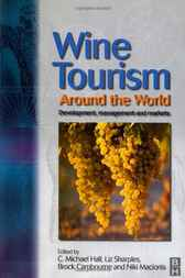 Wine Tourism Around the World by C. Michael Hall