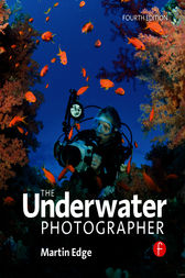 The Underwater Photographer by Martin Edge