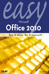 Easy Microsoft Office 2010 by Tom Bunzel