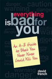 Everything Is Bad for You by David French