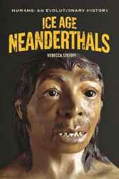 Ice Age Neanderthals by Rebecca Stefoff