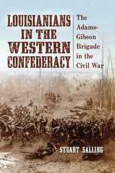 Louisianians in the Western Confederacy by Stuart Salling