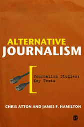Alternative Journalism by Chris Atton