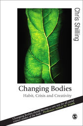 Changing Bodies by Chris Shilling