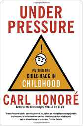 Under Pressure by Carl Honore