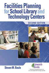 Facilities Planning for School Library Media and Technology Centers by Steven Baule