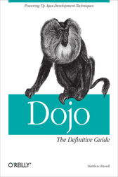 Dojo: The Definitive Guide by Matthew A. Russell