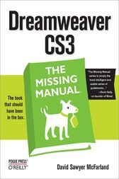 Dreamweaver CS3: The Missing Manual by David Sawyer McFarland