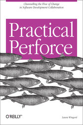 Practical Perforce by Laura Wingerd