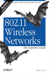 802.11 Wireless Networks: The Definitive Guide by Matthew S. Gast