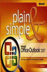 Microsoft® Office Outlook® 2007 Plain & Simple by Jim Boyce