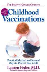The Parents' Concise Guide to Childhood Vaccinations by Lauren Md Feder