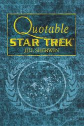 Quotable Star Trek by Jill Sherwin