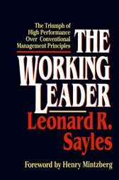 The Working Leader by Leonard R. Sayles