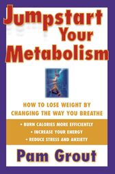 Jumpstart Your Metabolism by Pam Grout