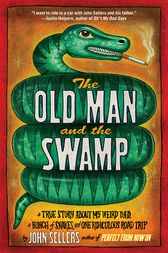The Old Man and the Swamp by John Sellers