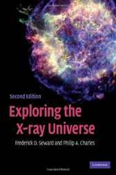 Exploring the X-ray Universe by Frederick D. Seward