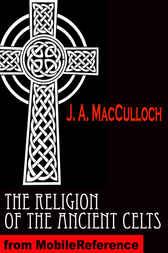The Religion of the Ancient Celts by J. A. MacCulloch