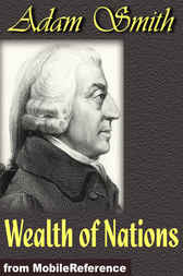 an analysis of adam smiths book on the nature and sources of the wealth of nations Adam smith and the wealth of nations by joy blenman on march 9, 1776, an inquiry into the nature and causes of the wealth of nations (commonly referred to as simply the wealth of the wealth of nations is a seminal book that represents the birth of free-market.