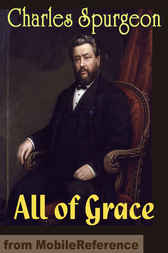 All of Grace by Charlos H. Spurgeon