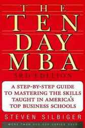 The Ten-Day MBA by Steven A. Silbiger