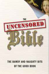The Uncensored Bible by John Kaltner