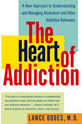 The Heart of Addiction by Lance M. Dodes