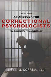 A Handbook for Correctional Psychologists by Kevin M. Corriea