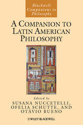 A Companion to Latin American Philosophy by Susana Nuccetelli