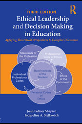 Ethical Leadership and Decision Making in Education by Joan Poliner Shapiro