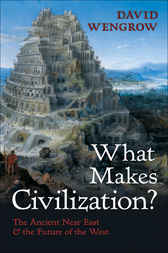 What Makes Civilization? by David Wengrow
