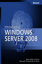 Introducing Windows Server® 2008 by Mitch Tulloch