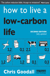 How to Live a Low-Carbon Life by Chris Goodall