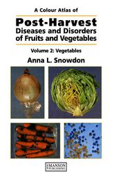 Post-Harvest Diseases and Disorders of Fruits and Vegetables by Anna L. Snowdon