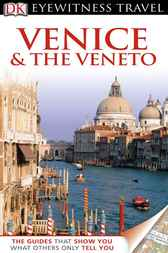 DK Eyewitness Travel Guide: Venice & the Veneto by Brenda Birmingham