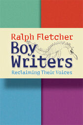 Boy Writers by Ralph Fletcher