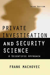 Private Investigation and Security Science by Frank MacHovec