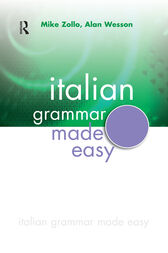 Italian Grammar Made Easy by Mike Zollo