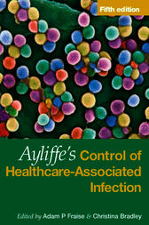 Ayliffe's Control of Healthcare-Associated Infection Fifth Edition by Adam Fraise