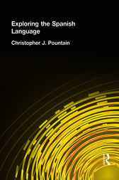 Exploring the Spanish Language by Christopher Pountain