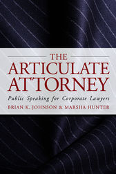 The Articulate Attorney by Brian K. Johnson