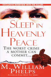 Sleep in Heavenly Peace by M. William Phelps