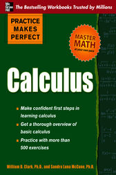 Practice Makes Perfect Calculus by Dr. William Clark