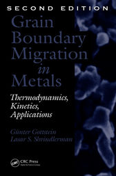 Grain Boundary Migration in Metals by Gunter Gottstein