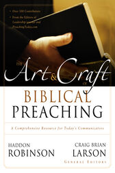The Art and Craft of Biblical Preaching by Haddon Robinson