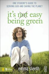 It's Easy Being Green, Revised and Expanded Edition by Emma Sleeth